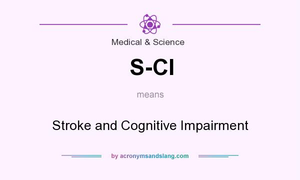 What does S-CI mean? It stands for Stroke and Cognitive Impairment
