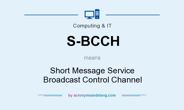 What does S-BCCH mean? It stands for Short Message Service Broadcast Control Channel