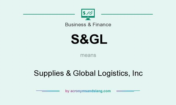 What does S&GL mean? It stands for Supplies & Global Logistics, Inc