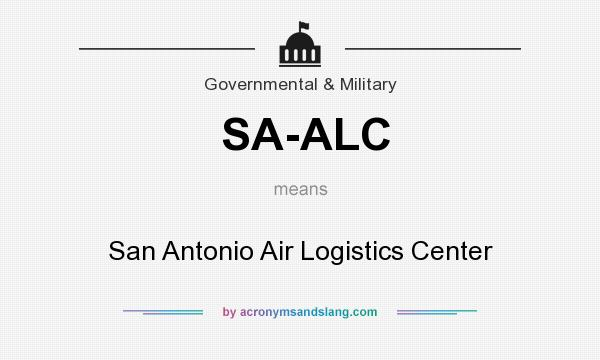What does SA-ALC mean? It stands for San Antonio Air Logistics Center