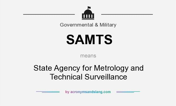 What does SAMTS mean? It stands for State Agency for Metrology and Technical Surveillance