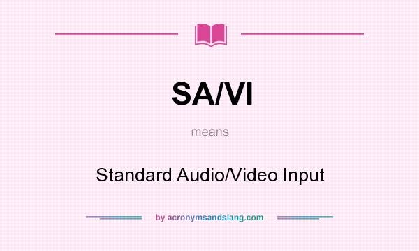 What does SA/VI mean? It stands for Standard Audio/Video Input