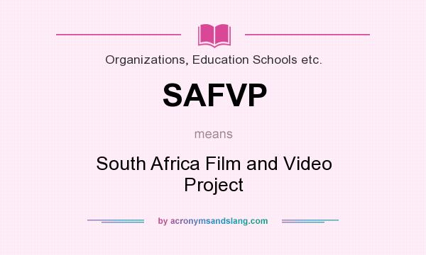 What does SAFVP mean? It stands for South Africa Film and Video Project