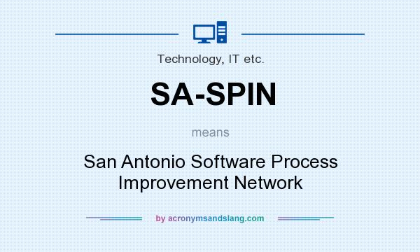 What does SA-SPIN mean? It stands for San Antonio Software Process Improvement Network