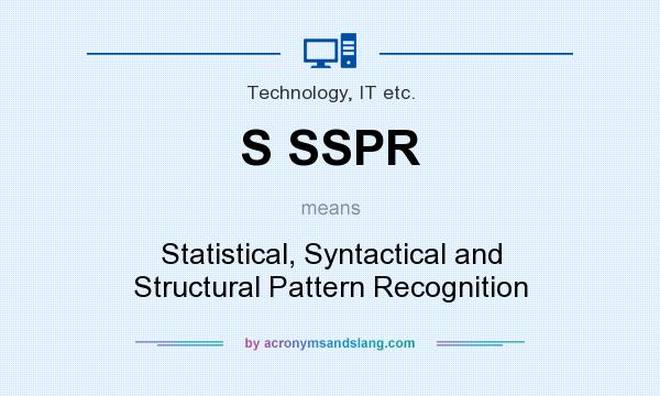 What does S SSPR mean? It stands for Statistical, Syntactical and Structural Pattern Recognition