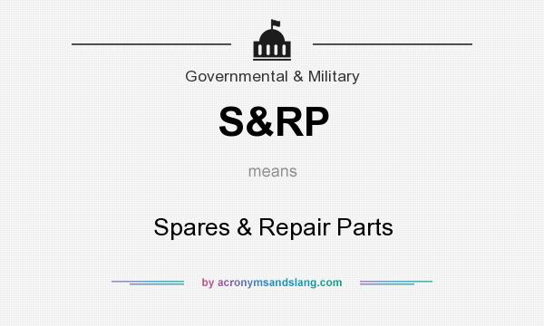 What does S&RP mean? It stands for Spares & Repair Parts