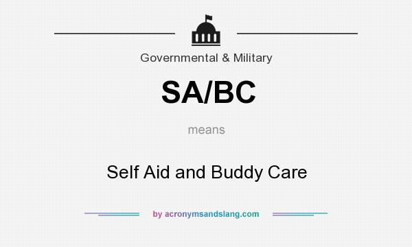 What does SA/BC mean? It stands for Self Aid and Buddy Care