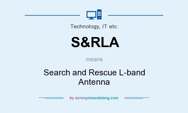 What does S&RLA mean? It stands for Search and Rescue L-band Antenna