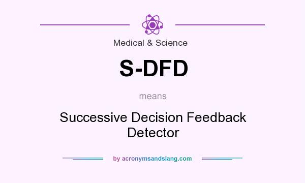 What does S-DFD mean? It stands for Successive Decision Feedback Detector