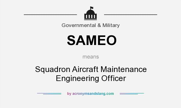 What does SAMEO mean? It stands for Squadron Aircraft Maintenance Engineering Officer