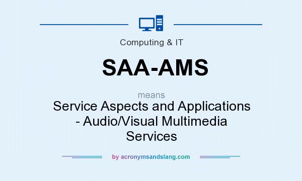 What does SAA-AMS mean? It stands for Service Aspects and Applications - Audio/Visual Multimedia Services