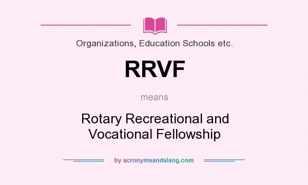 What does RRVF mean? It stands for Rotary Recreational and Vocational Fellowship