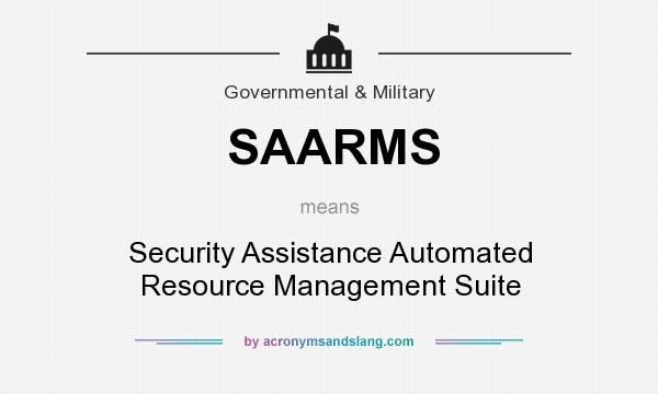 What does SAARMS mean? It stands for Security Assistance Automated Resource Management Suite