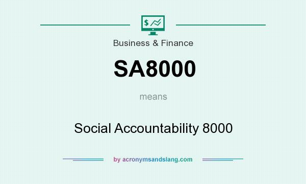 What does SA8000 mean? It stands for Social Accountability 8000