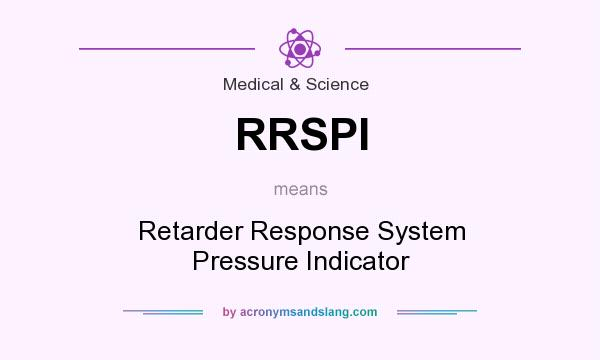 What does RRSPI mean? It stands for Retarder Response System Pressure Indicator