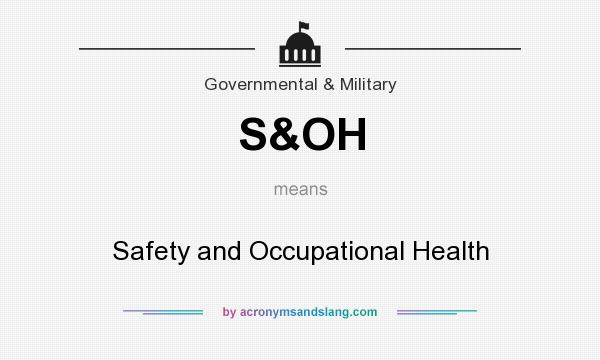What does S&OH mean? It stands for Safety and Occupational Health