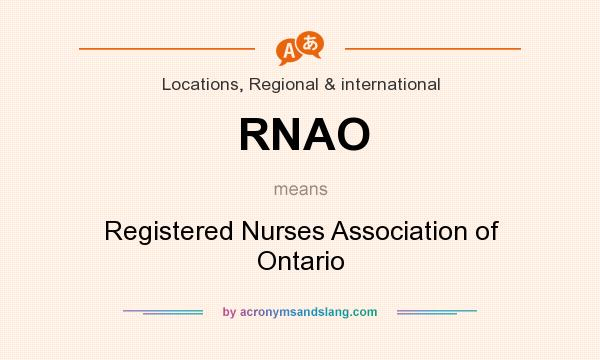 What does RNAO mean? It stands for Registered Nurses Association of Ontario