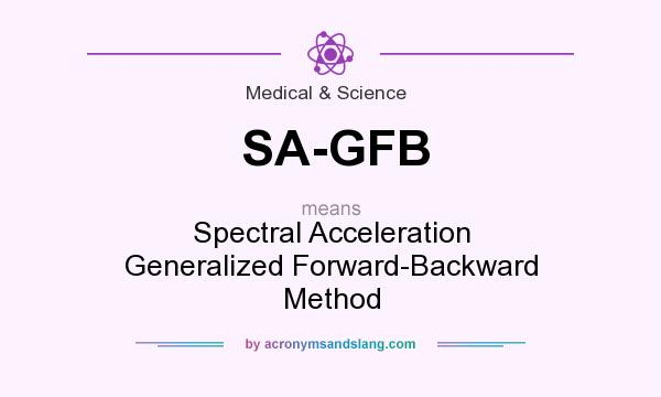 What does SA-GFB mean? It stands for Spectral Acceleration Generalized Forward-Backward Method