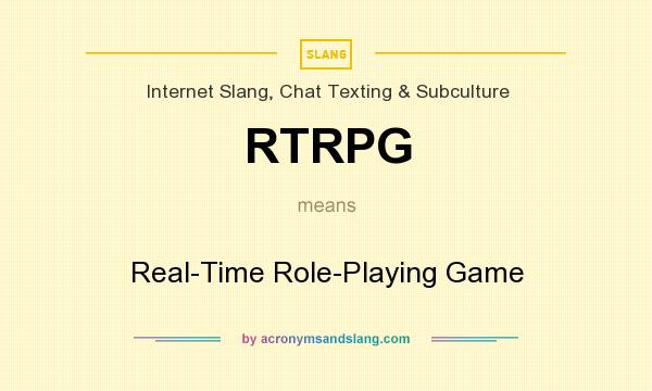 What does RTRPG mean? It stands for Real-Time Role-Playing Game