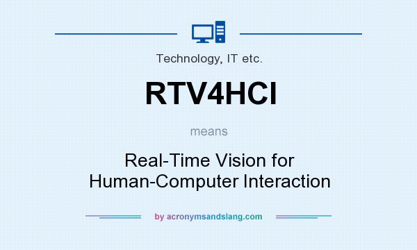 What does RTV4HCI mean? It stands for Real-Time Vision for Human-Computer Interaction