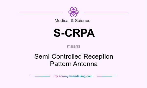What does S-CRPA mean? It stands for Semi-Controlled Reception Pattern Antenna