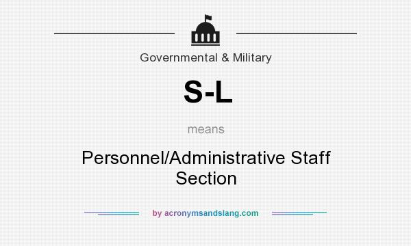 What does S-L mean? It stands for Personnel/Administrative Staff Section