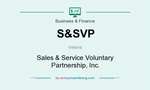 What does S&SVP mean? It stands for Sales & Service Voluntary Partnership, Inc.