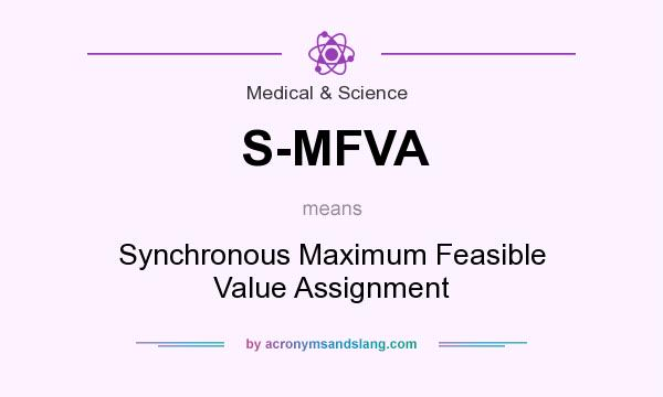 What does S-MFVA mean? It stands for Synchronous Maximum Feasible Value Assignment