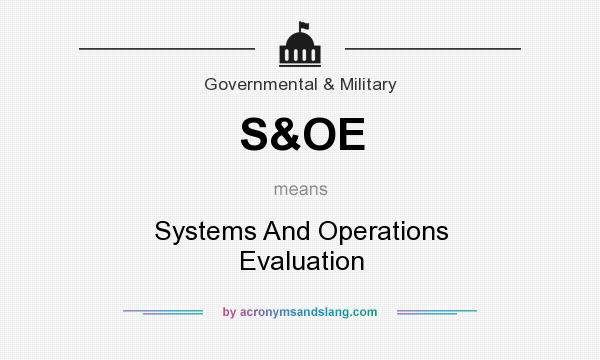 What does S&OE mean? It stands for Systems And Operations Evaluation