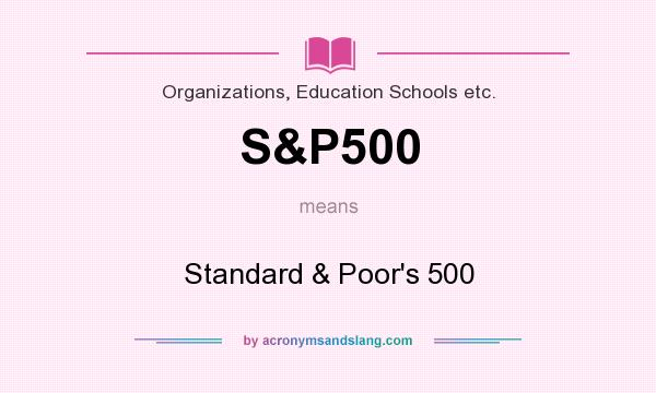 What does S&P500 mean? It stands for Standard & Poor`s 500