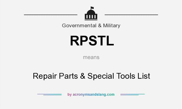 What does RPSTL mean? It stands for Repair Parts & Special Tools List