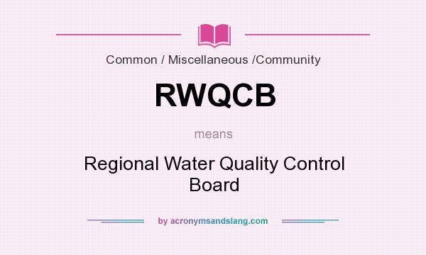 What does RWQCB mean? It stands for Regional Water Quality Control Board