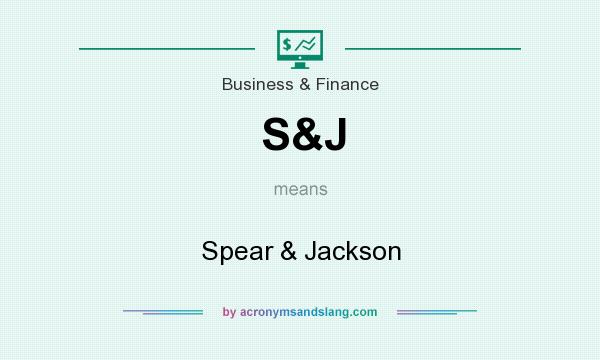 What does S&J mean? It stands for Spear & Jackson