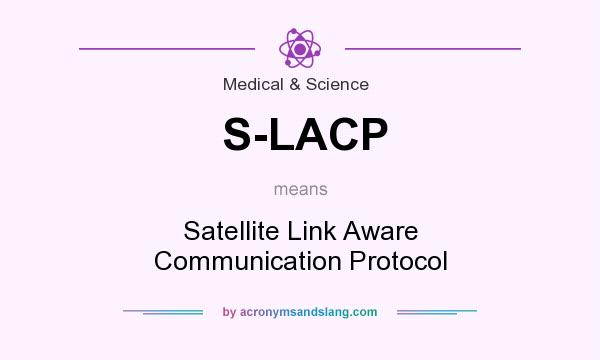 What does S-LACP mean? It stands for Satellite Link Aware Communication Protocol