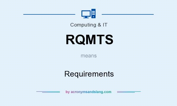What does RQMTS mean? It stands for Requirements