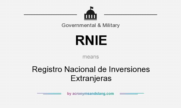 What does RNIE mean? It stands for Registro Nacional de Inversiones Extranjeras