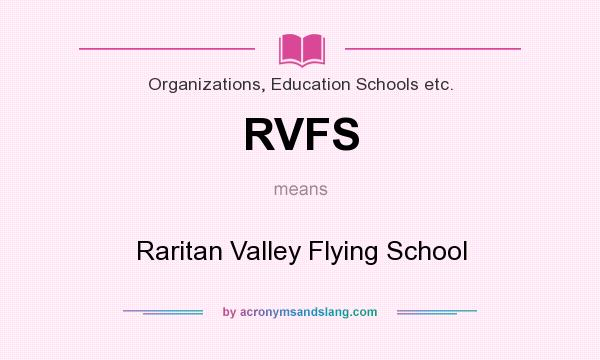 What does RVFS mean? It stands for Raritan Valley Flying School