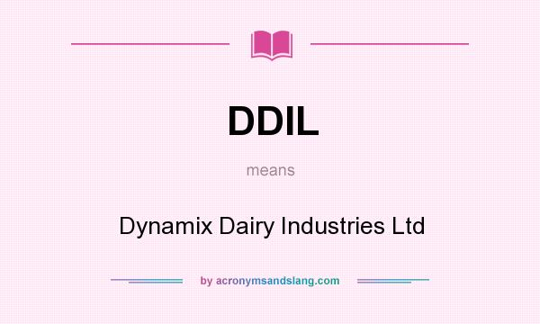 DDIL - Dynamix Dairy Industries Ltd in Undefined by AcronymsAndSlang com