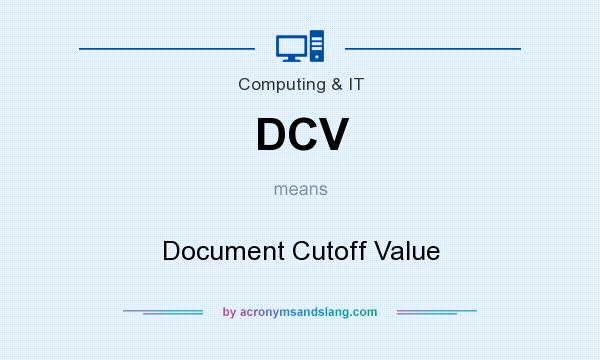 What does DCV mean? It stands for Document Cutoff Value