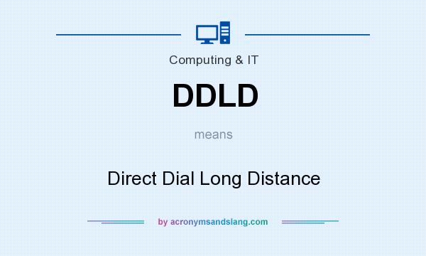 What does DDLD mean? It stands for Direct Dial Long Distance