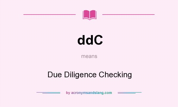 What does ddC mean? It stands for Due Diligence Checking