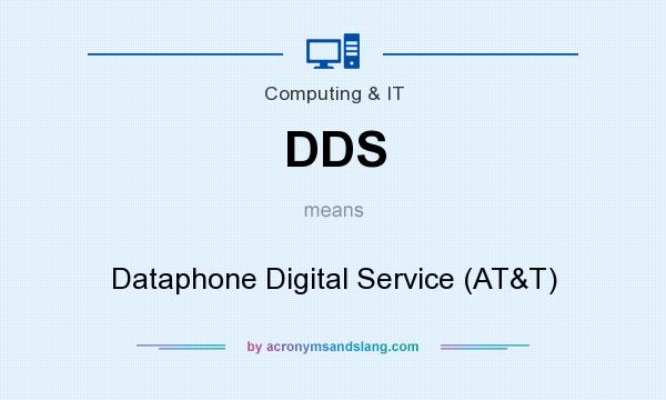 What does DDS mean? It stands for Dataphone Digital Service (AT&T)