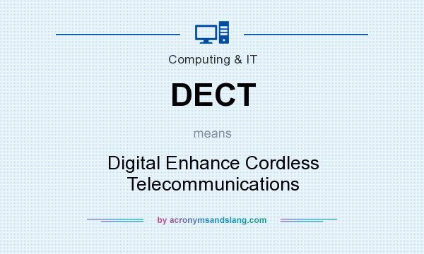 What does DECT mean? It stands for Digital Enhance Cordless Telecommunications