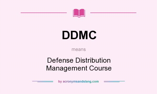 What does DDMC mean? It stands for Defense Distribution Management Course