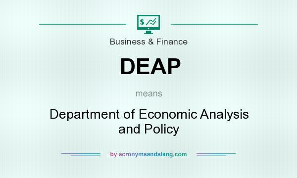 What does DEAP mean? It stands for Department of Economic Analysis and Policy