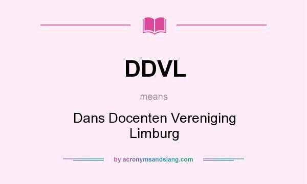 What does DDVL mean? It stands for Dans Docenten Vereniging Limburg