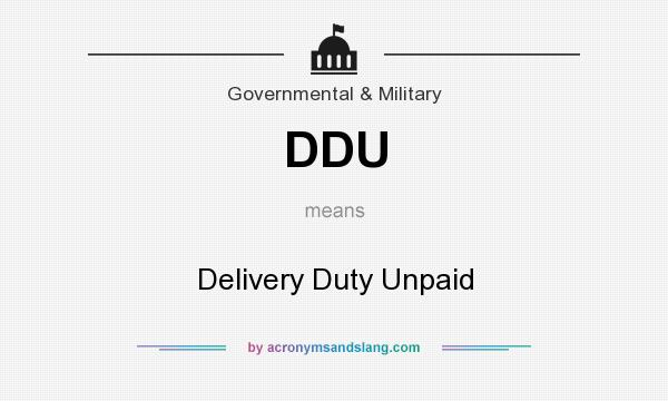 What does DDU mean? It stands for Delivery Duty Unpaid