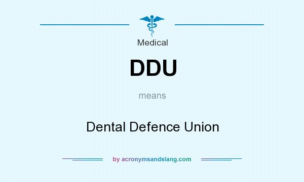 What does DDU mean? It stands for Dental Defence Union