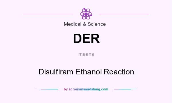 der disulfiram ethanol reaction in medical science by acronymsandslangcom