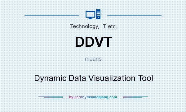 What does DDVT mean? It stands for Dynamic Data Visualization Tool